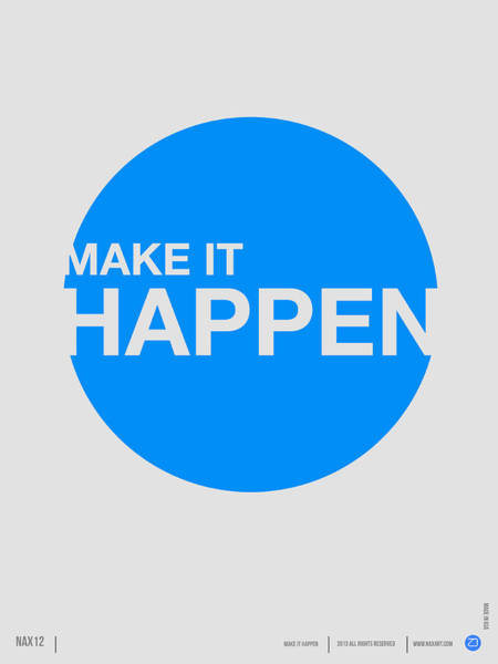 Quote Digital Art - Make It Happen Poster by Naxart Studio