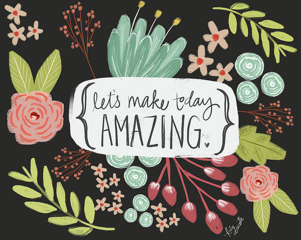 Typography Wall Art - Painting - Make Today Amazing by Katie Doucette