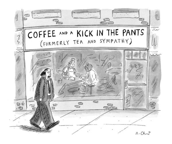 Mergers Drawing - Man Walks By Coffee Shop Titled Coffee And A Kick by Roz Chast