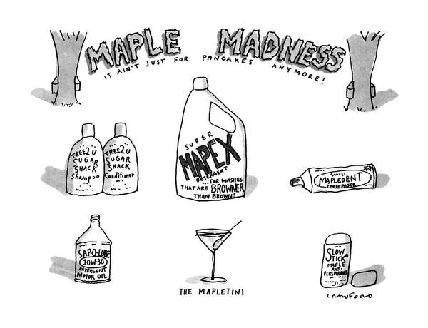 Pancakes Drawing - Maple Madness It Ain't Just For Pancakes Anymore! by Michael Crawford