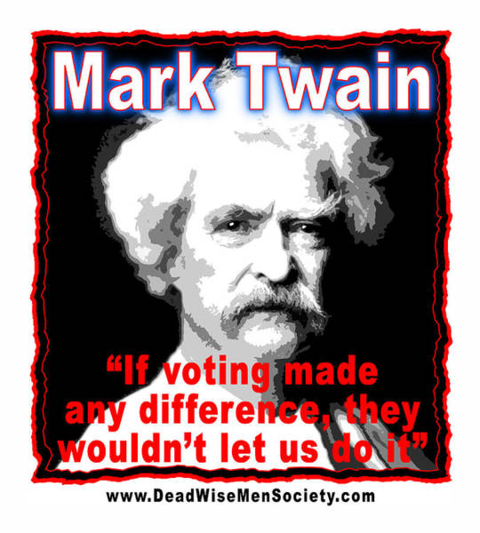 Digital Art - Mark Twain On Voting by K Scott Teeters