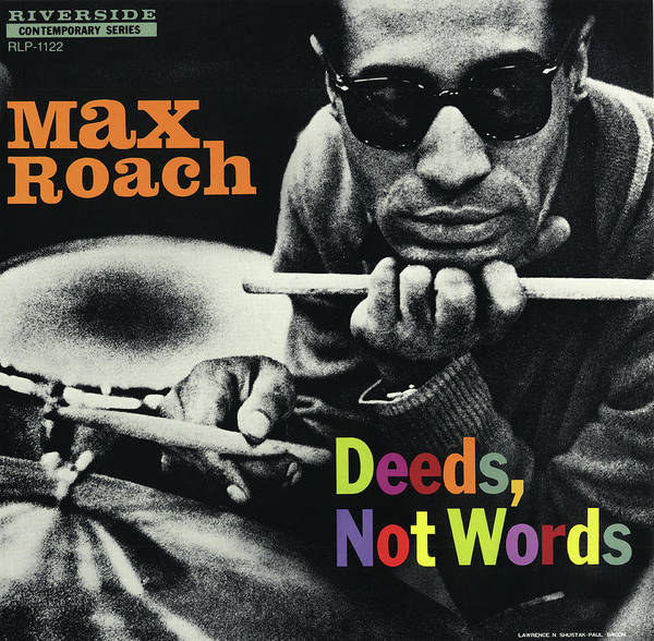 Wall Art - Digital Art - Max Roach -  Deeds, Not Words by Concord Music Group