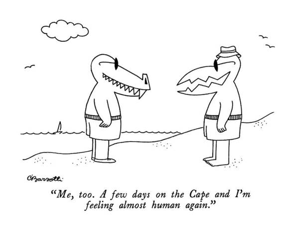 Wall Art - Drawing - Me, Too.  A Few Days On The Cape And I'm Feeling by Charles Barsotti