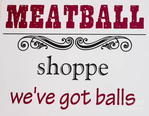 Photograph - Meatball Sign by Steven Ralser