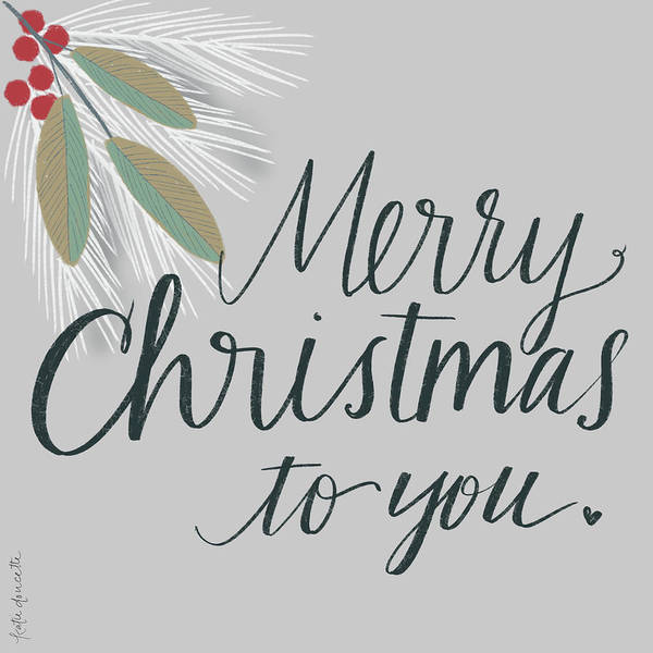 Wall Art - Painting - Merry Christmas To You by Katie Doucette