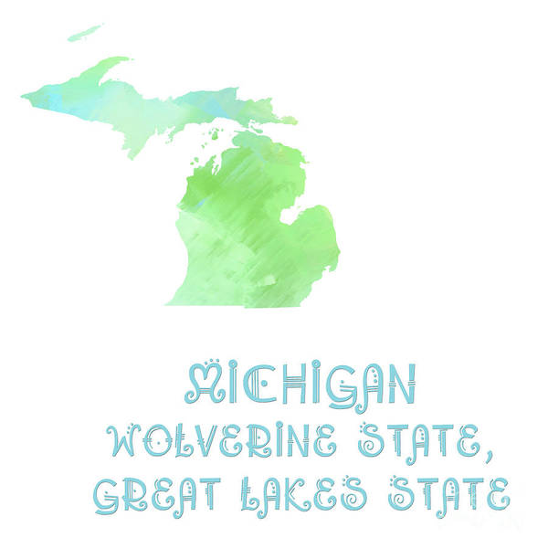 Digital Art - Michigan  - Wolverine State - Great Lakes State - Map - State Phrase - Geology by Andee Design
