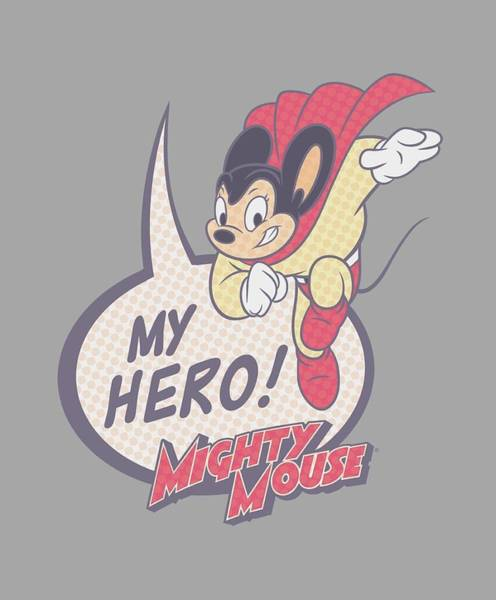 Wall Art - Digital Art - Mighty Mouse - My Hero by Brand A