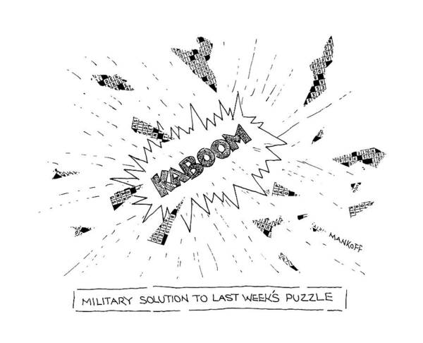 Explosion Drawing - Military Solution To Last Week's Puzzle by Robert Mankoff