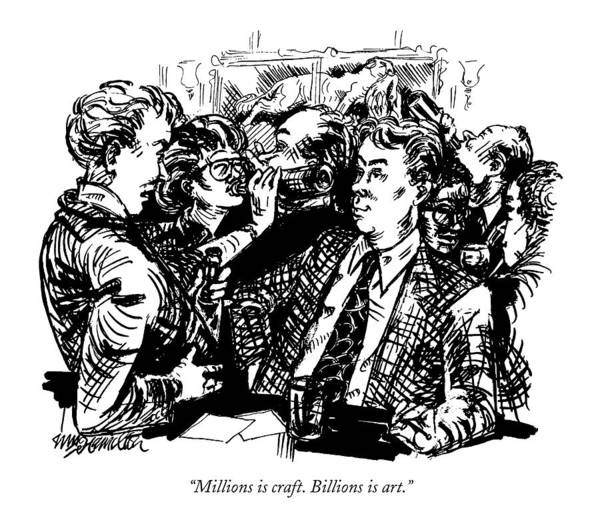 1994 Drawing - Millions Is Craft. Billions Is Art by William Hamilton