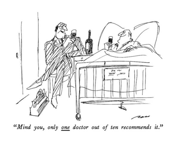 Medicine Drawing - Mind You, Only One Doctor Out Of Ten Recommends by Al Ross