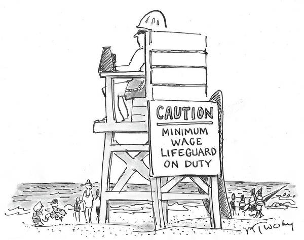 Duty Drawing - Minimum Wage Lifeguard On Duty by Mike Twohy