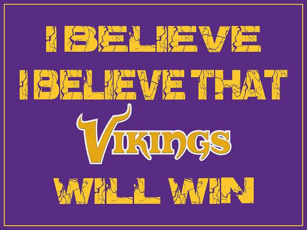 Saying Photograph - Minnesota Vikings I Believe by Joe Hamilton