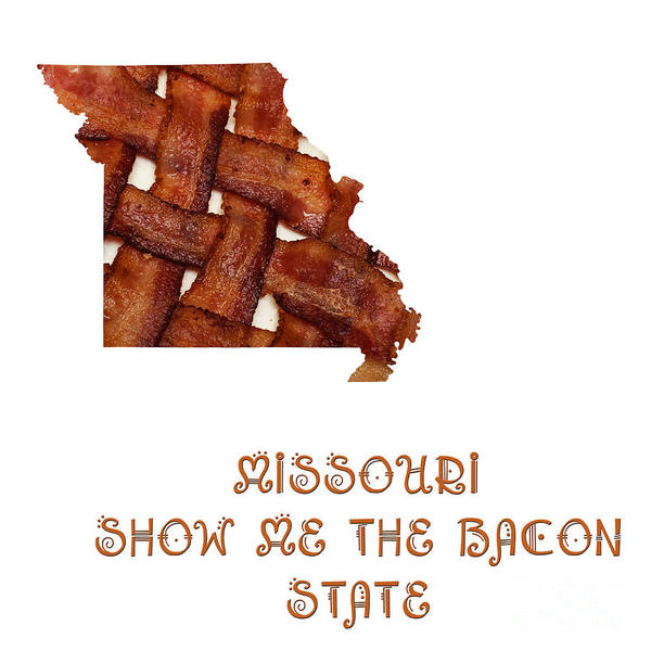 Missouri - Show Me The Bacon - State Map Art Print