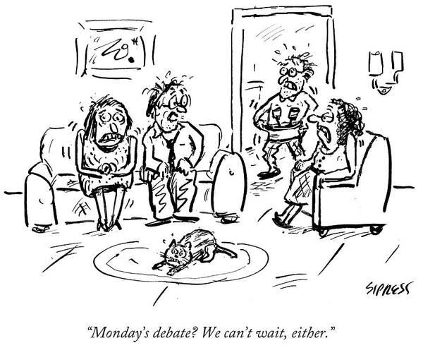 Monday Drawing - Monday's Debate by David Sipress