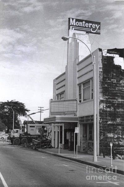 Photograph - Monterey Theatre Alvarado St. Was Demolished In 1967 During The Urban Renewal by California Views Archives Mr Pat Hathaway Archives