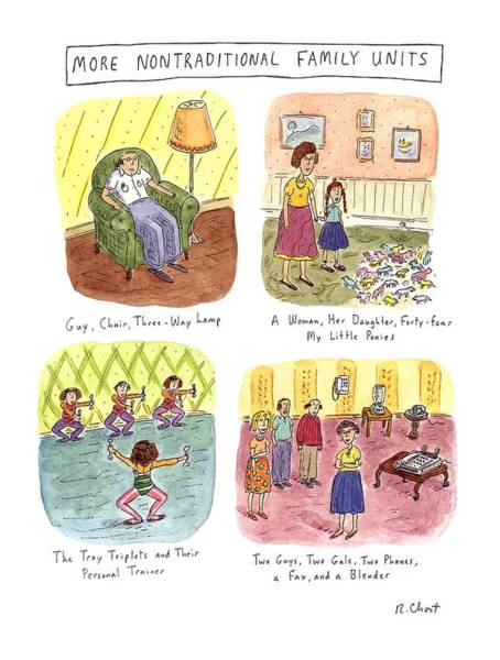 Household Drawing - More Nontraditional Family Units by Roz Chast