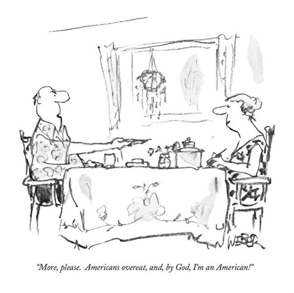 Dinner Plate Drawing - More, Please.  Americans Overeat, And, By God by Robert Weber
