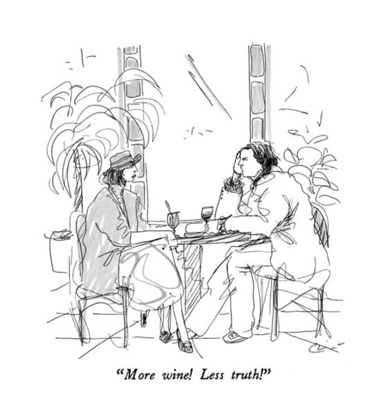 Wine Drawing - More Wine!  Less Truth! by Richard Cline