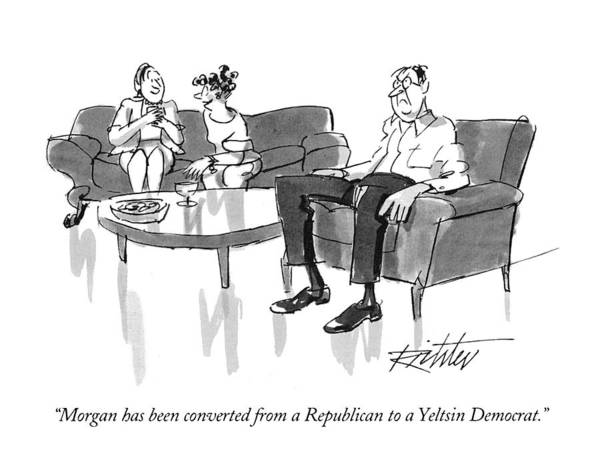 Democrats Drawing - Morgan Has Been Converted From A Republican by Mischa Richter
