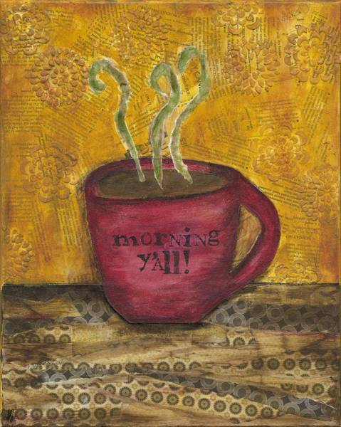 Wall Art - Mixed Media - Morning Y'all by Kirsten Reed