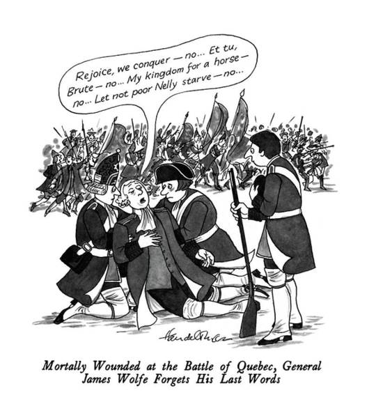 Famous People Drawing - Mortally Wounded At The Battle Of Quebec by J.B. Handelsman