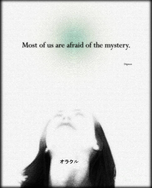 Japanese Poetry Wall Art - Photograph - Most Of Us Are Afraid Of The Mystery  by Steven Digman