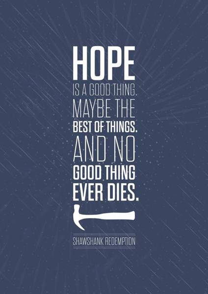 Wall Art - Digital Art - Hope Is A Good Thing Maybe The Best Of Things Inspirational Quotes Poster by Lab No 4 - The Quotography Department