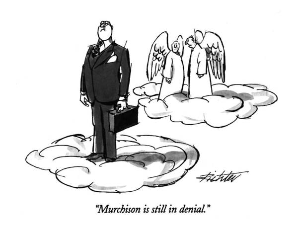 May 23rd Drawing - Murchison Is Still In Denial by Mischa Richter