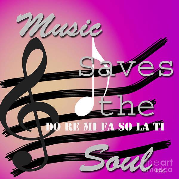 Kag Wall Art - Digital Art - Music Saves The Soul by Gina Cooper