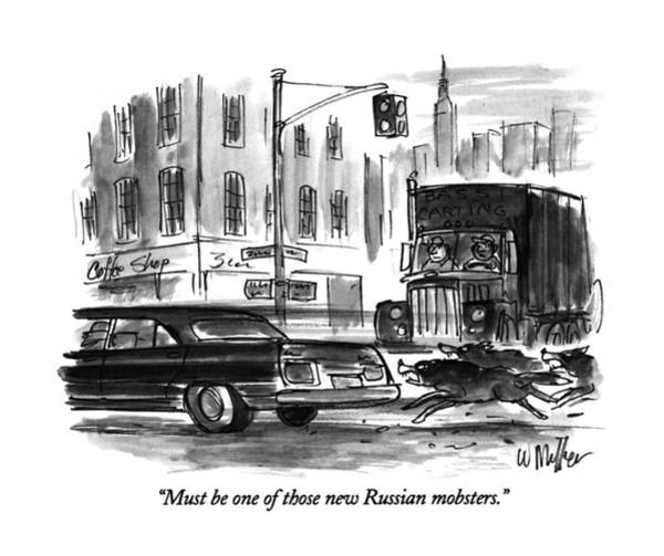 Truck Drawing - Must Be One Of Those New Russian Mobsters by Warren Miller