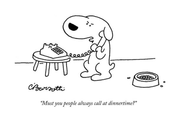 Anger Drawing - Must You People Always Call At Dinnertime? by Charles Barsotti
