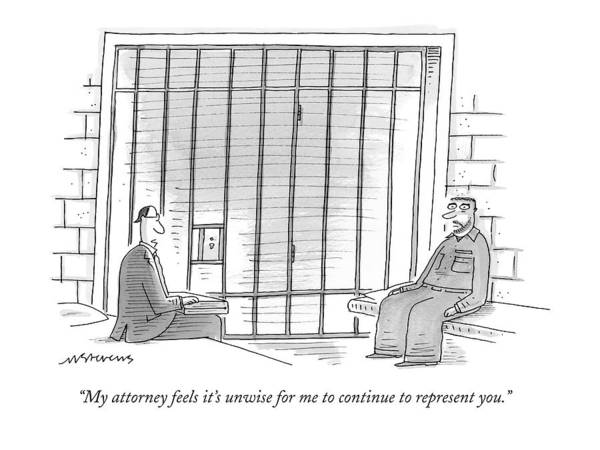 April 21st Drawing - My Attorney Feels It's Unwise For Me To Continue by Mick Stevens