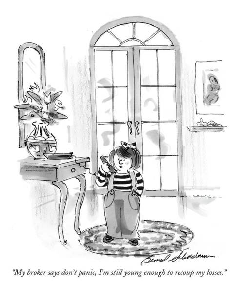At Home Drawing - My Broker Says Don't Panic by Bernard Schoenbaum