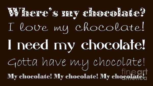 Mixed Media - My Chocolate by Andee Design
