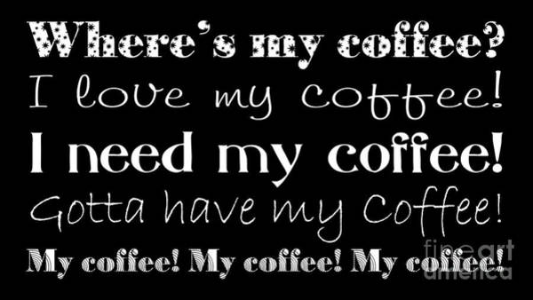 Digital Art - My Coffee by Andee Design