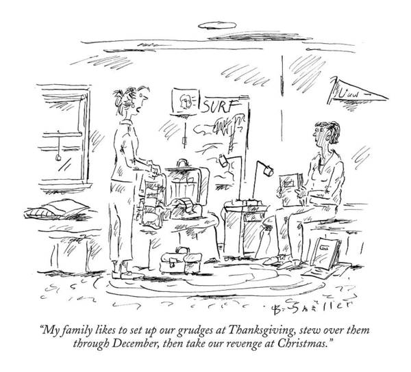 Thanksgiving Drawing - My Family Likes To Set Up Our Grudges by Barbara Smaller