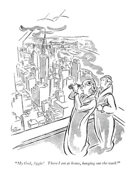 Empire State Building Drawing - My God, Aggie! There I Am At Home, Hanging by George Price