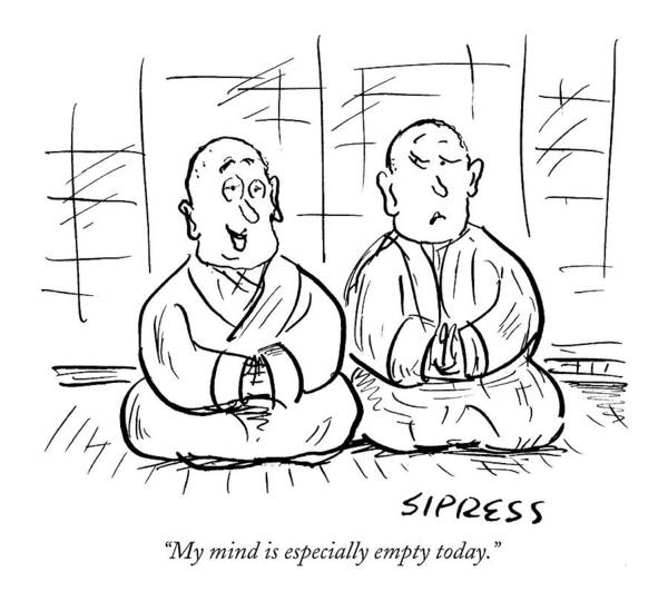 Meditation Drawing - My Mind Is Especially Empty Today by David Sipress