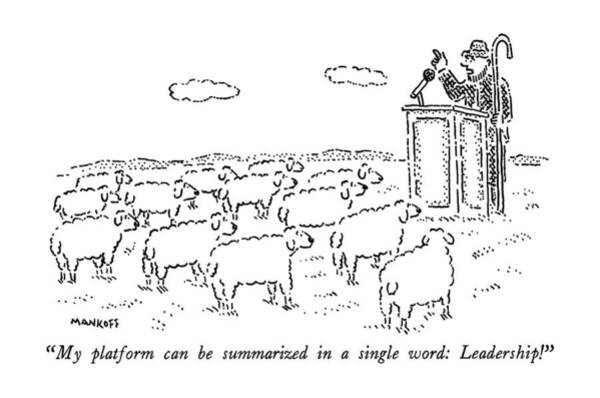 Herd Drawing - My Platform Can Be Summarized In A Single Word: by Robert Mankoff