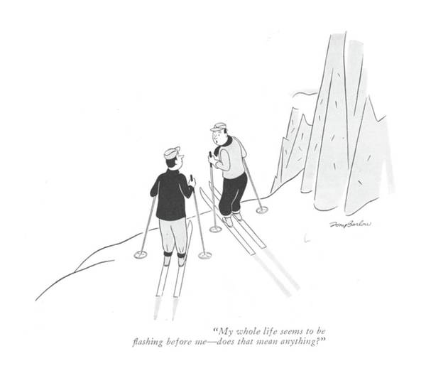 Ski Run Wall Art - Drawing - My Whole Life Seems To Be ?ashing Before Me - by Perry Barlow