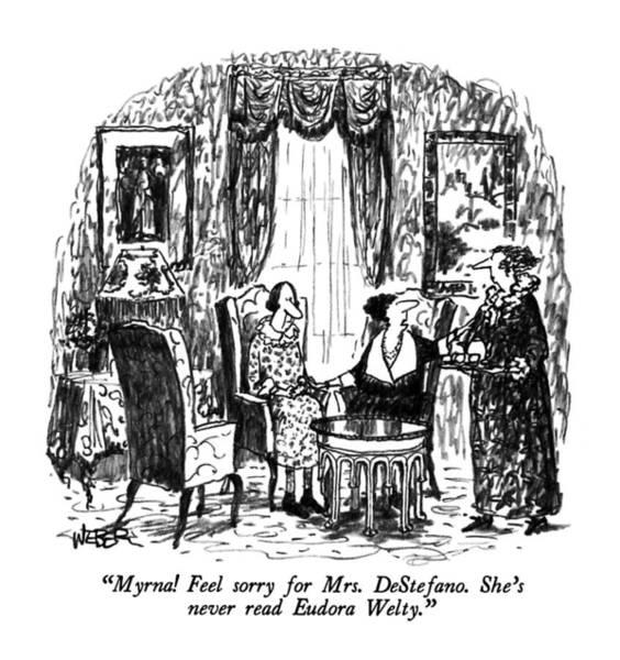 June 17th Drawing - Myrna!  Feel Sorry For Mrs. Destefano.  She's by Robert Weber