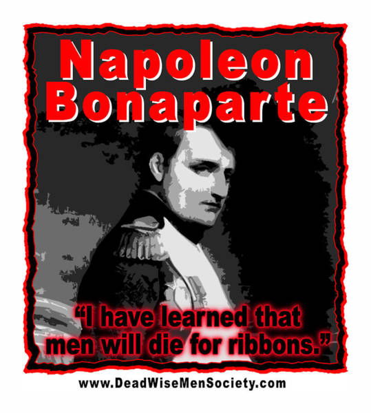 Digital Art - Napoleon Bonaparte Men Will Die For Ribbons by K Scott Teeters