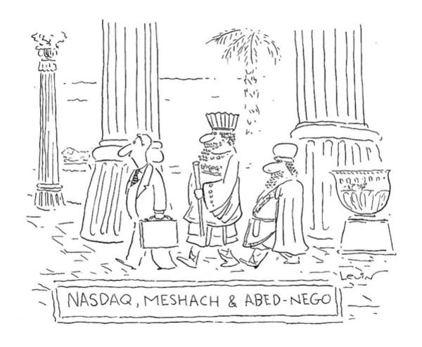 Single Drawing - Nasdaq, Meshach And Abednego by Arnie Levin