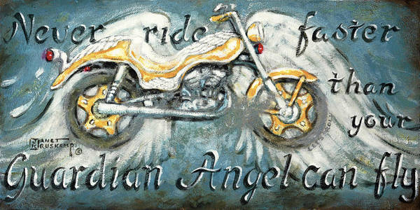 Wall Art - Painting - Never Ride Faster Than Your Guardian Angel Can Fly by Janet  Kruskamp