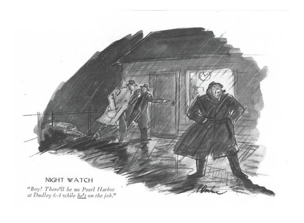 At 6 Drawing - Night Watch Boy! There'll Be No Pearl Harbor by Perry Barlow