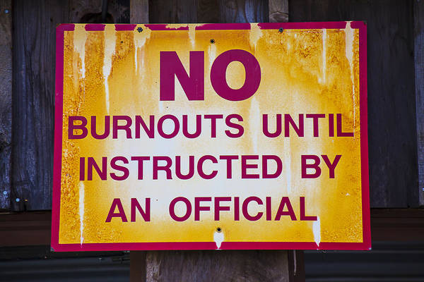 Official Photograph - No Burnouts Sign by Garry Gay