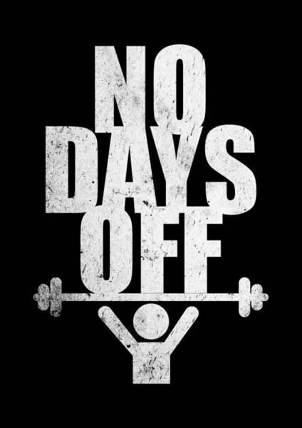 Off Digital Art - No Days Off Gym Routine Workout Quotes Poster by Lab No 4 - The Quotography Department