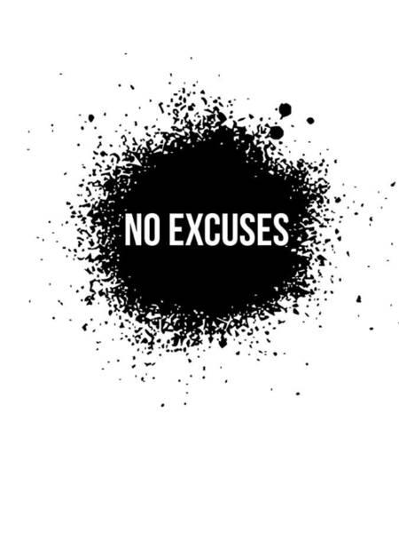 No Excuses Poster White Art Print