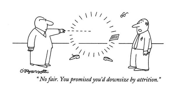 Disappear Wall Art - Drawing - No Fair. You Promised You'd Downsize By Attrition by Charles Barsotti