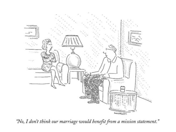 Statement Wall Art - Drawing - No, I Don't Think Our Marriage Would Benefit by Robert Mankoff